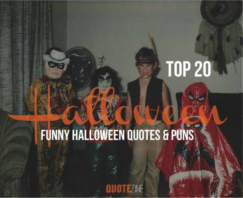Top 20 Funny Halloween Quotes & Puns - Quotezine