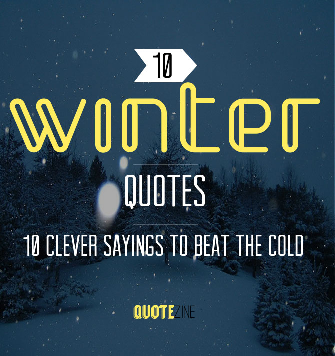 Cold Quotes Cool Winter Quotes 10 Clever Sayings To Beat The Cold