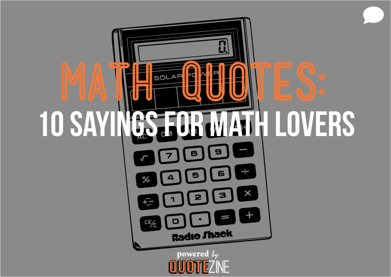 Math Quotes: The 10 Best Sayings For Math Lovers