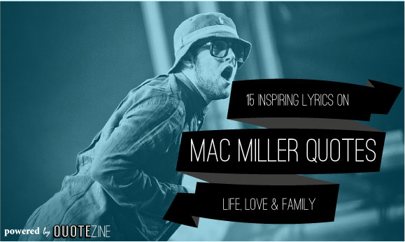 Mac Miller Quotes: 15 Inspiring Lyrics on Life, Love and ...