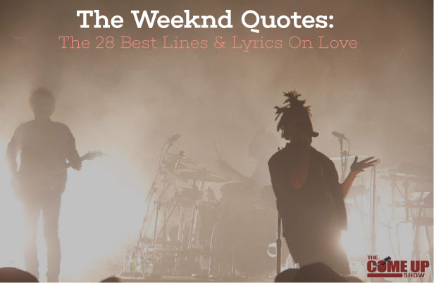 The Weeknd I Feel It Coming Lyrics And Quotes Tell Me What: The Weeknd Quotes: The 28 Best Lines & Lyrics On Love