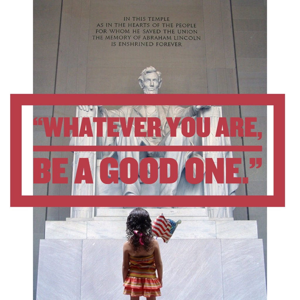 Lincoln Quote Whatever You Are Be A Good One: Abraham Lincoln Quotes: 20 Sayings On Overcoming Adversity