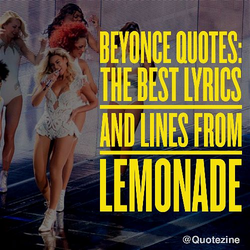 Greatest Song Lyrics Quotes: Beyonce Quotes: The Best Lyrics And Lines On Lemonade