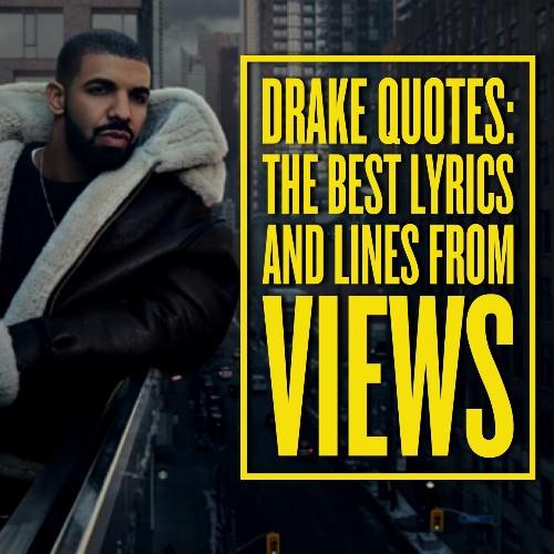 Drake Song Quotes Amusing Quotezine  The Best Famous Quotes