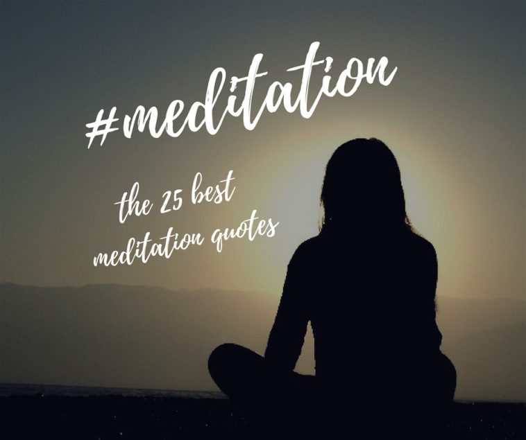Meditation Quotes The 25 Best Meditation Quotes For Conquering Anxiety And Living In .
